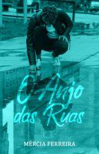 O Anjo das Ruas by MerciaFerreira