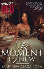 The Moment I Knew [Projeto RED] by hungry-princess