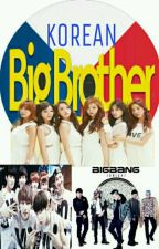 Korean Big Brother[KpopGroups](#wattys2016) by AreumHyejin