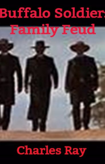 Buffalo Soldier: Family Feud by CharlesRay1