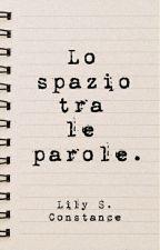Lo spazio tra le parole by Lily_SC
