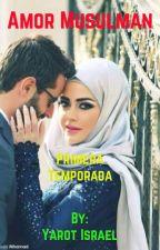 Amor Musulmán ( primera temporada ) by Yarot12345