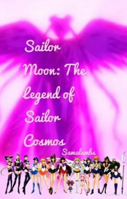 Sailor Moon:The Legand of Sailor Cosmos(Fan-Fic)