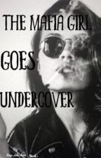 The Mafia Girl Goes Undercover by deep_side_love