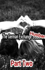 The German Exchange Husband (Part 2) by slimshadygirl7717