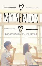 My Senior (Short Story) by agustine81