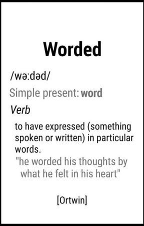 Worded {Poetry} by OrtwinPoems