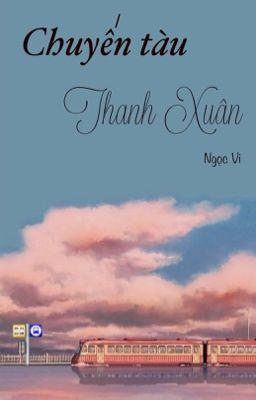 Đọc truyện Chuyến tàu Thanh Xuân