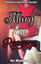 Mary's Sweet Revenge [Book2 of Virgin Mary] by Mommy_J