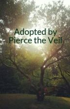 Adopted by Pierce the Veil by AnnaTheAwesome