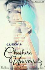 S.A BOOK 2: Cheshire University [EDITING] by Im_Aliana_28