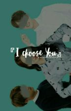 :: I CHOOSE YOU by syifasyuhada_