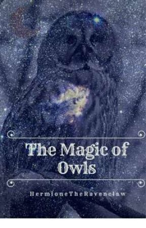 The Magic of Owls (NaNoWriMo 2016) by HermioneTheRavenclaw