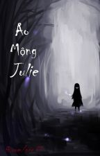 ↑↓ Ảo Mộng JULIE ↓↑ by esical