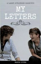 My Letters •L.S• [Short Fic] by Cu_Arrombado