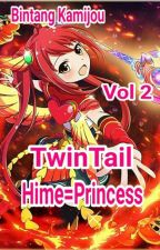 TwinTail Hime=Princess Vol 2 by BintangKamijou