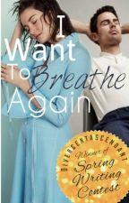 I Want To Breathe Again by -shreya