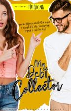My Debt Collector by tridacna