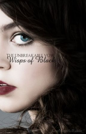 The Unbreakable Vow: wisps of Black | Fred Weasley [1] ✔ by _TomMarvoloRiddle_