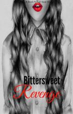 Bittersweet Revenge (A Rock N Roll Soul Story Part II) by BellaDemont