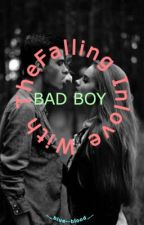 Falling In Love With The BAD BOY by yxoe_anne