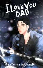 I Love U, BAD by katarinakr