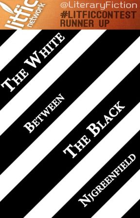 The White Between the Black by njgreenfield