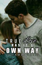 True love has its own ways by ichamayuri12