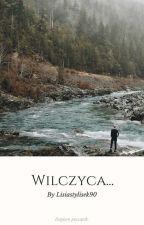 """""""Wilczyca..."""" by MajusiaKcKc"""