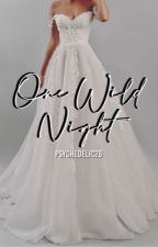 One Wild Night (BFF #5) [SOON!] by psychedelic26