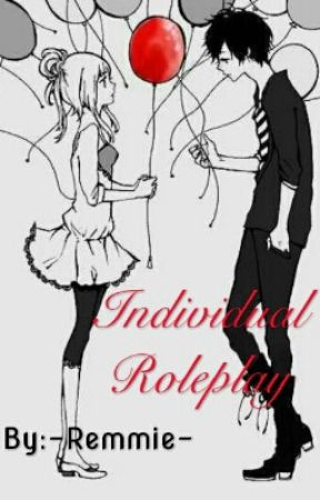 Individual Roleplay by -Remmie-