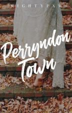 The Perryndon's Town Secrets by mightypam