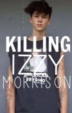 Killing Izzy Morrison by achzno