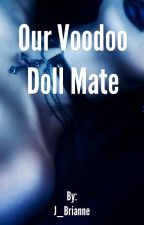 Our Voodoo Doll Mate by J_Brianne
