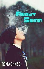 Tentang Sean (REWRITE) by RimAchmed