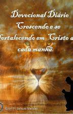 Devocional Diário Crescendo e se fortalecendo em Cristo Jesus  by samuelmendessilva