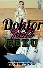 DOKTOR HATI BEKU ( COMPLETE √ ) by CtNorLiana