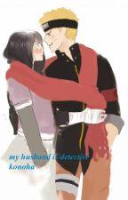 my husband is detective in konoha by hanahinatamaru
