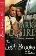 Série Desire/ Oklahoma 5- Desejo Escuro by ThaynannSousa