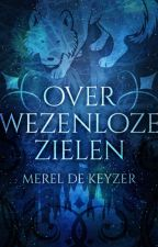 Over Wezenloze Zielen - Gepubliceerd by FictionalState