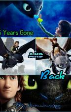 Five Years Gone and Back (A HTTYD Run Away Fanfic) by KaleanaTheFangirl