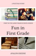 Fun in First Grade  by nerd_at_home