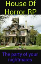House Of Horror RP  by 3RPmusketeers