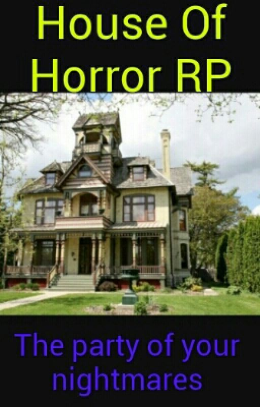House Of Horror RP (CLOSED) by 3RPmusketeers