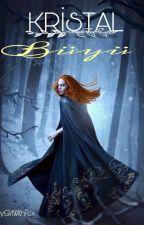 Kristal Büyü  by GirlWithFox