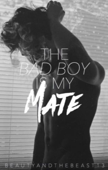 The Bad Boy Is My Mate