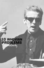 10 whovian problems ▸ Doctor Who by timelardy
