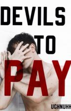 Devils To Pay. by writersiandy