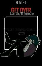 Get Over [Klance] by M_M190