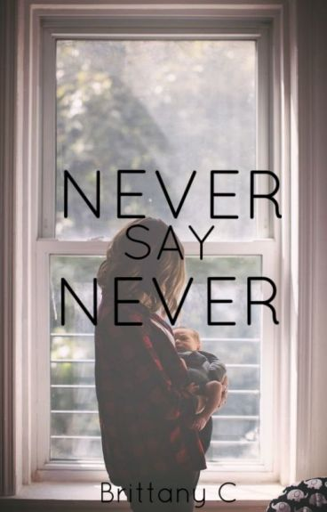 Never Say Never (Book 2 of 4) (Justin Bieber Love Story)